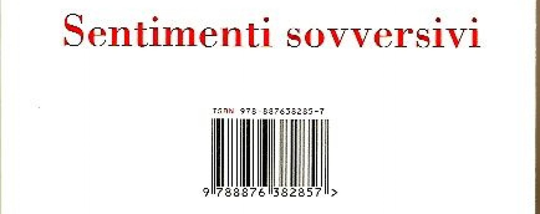 """""""Sentimenti sovversivi"""" di Roberto Ferrucci"""