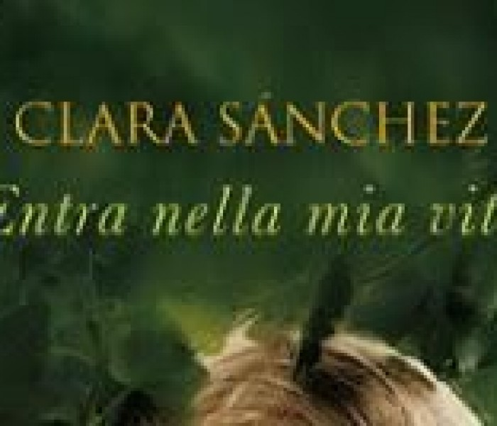 Entra nella mia vita. Clara Sánchez