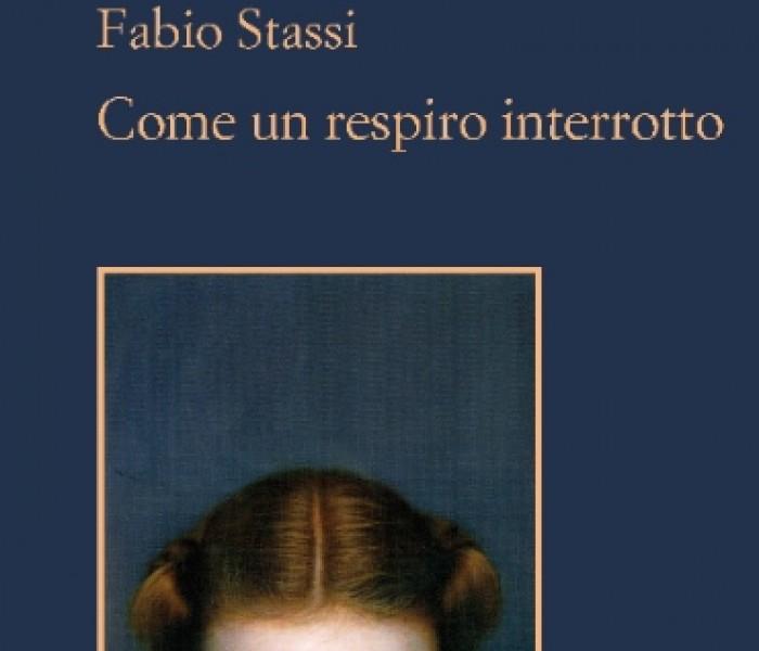 Come un respiro interrotto. Fabio Stassi