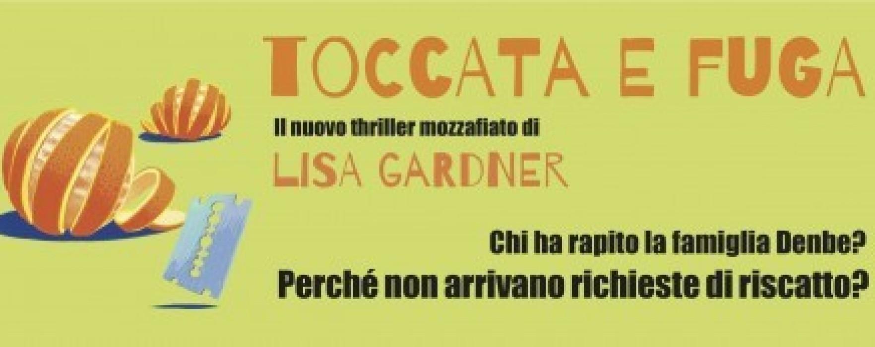 Toccata e fuga di Lisa Gardner