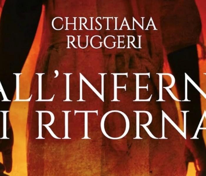 """""""Dall'inferno si ritorna"""" di Christiana Ruggeri. Il dramma e la speranza"""
