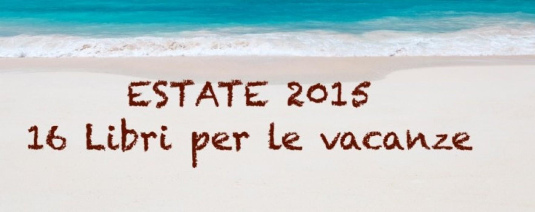 Estate 2015: 16 libri da leggere in vacanza