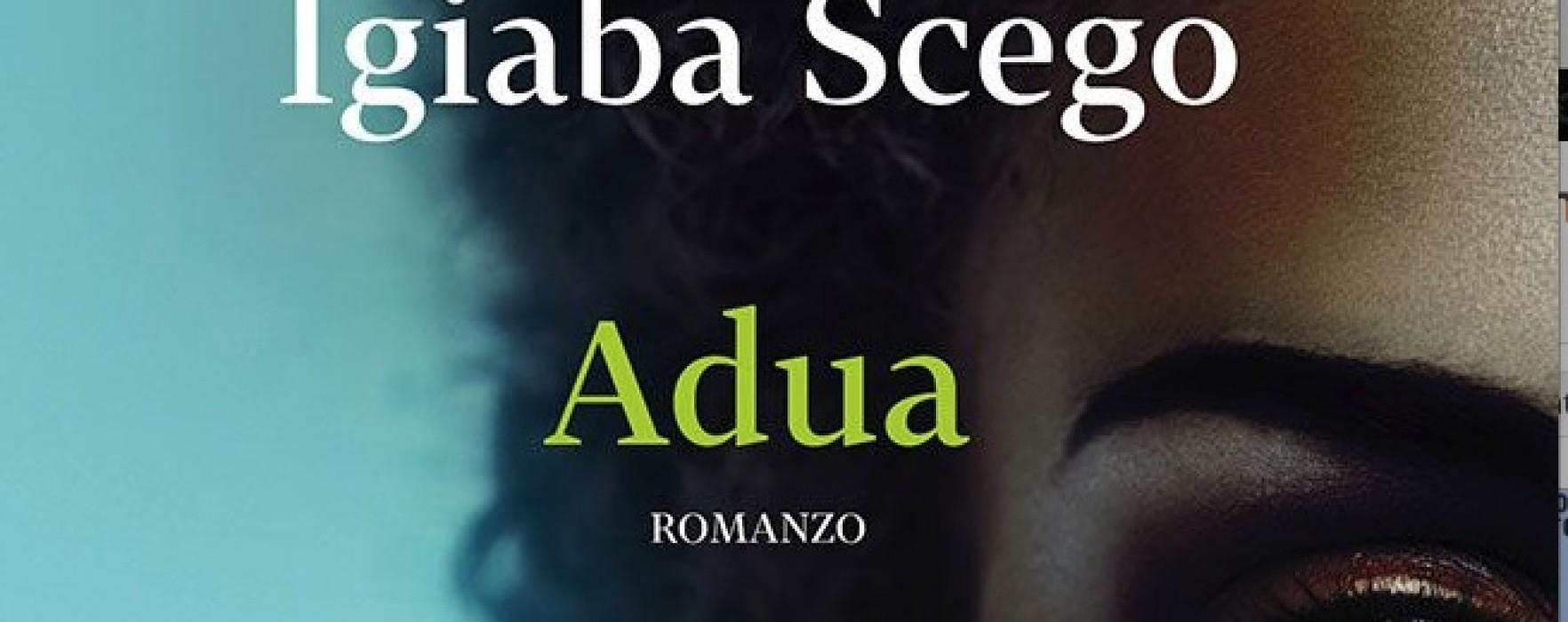 """""""Adua"""" di Igiaba Scego. Un romanzo feroce, commovente, attuale."""