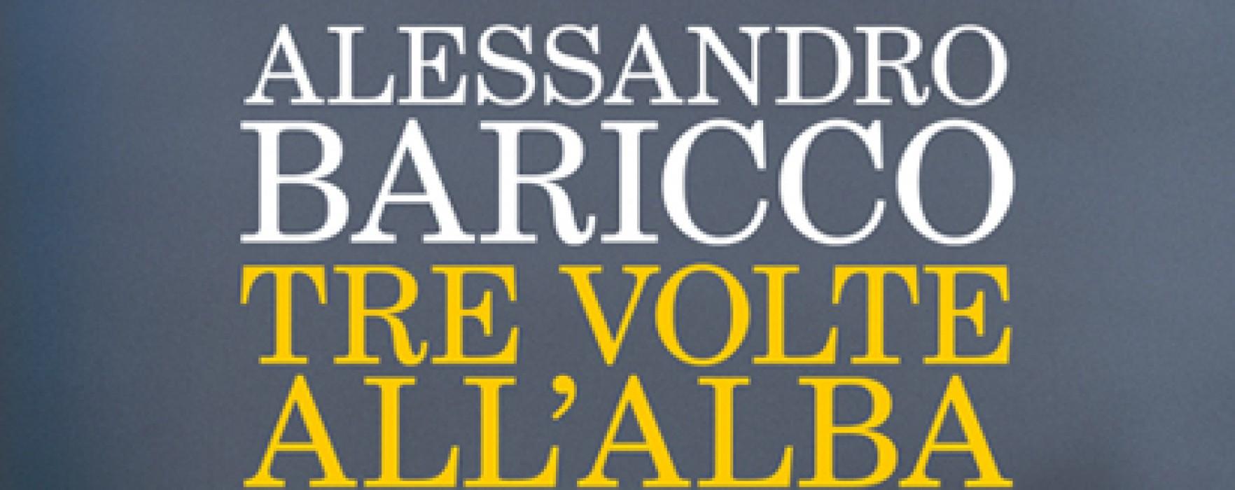Tre volte all'alba di Alessandro Baricco