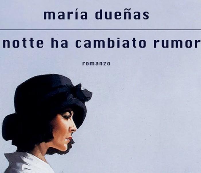 La notte ha cambiato rumore. María Dueñas