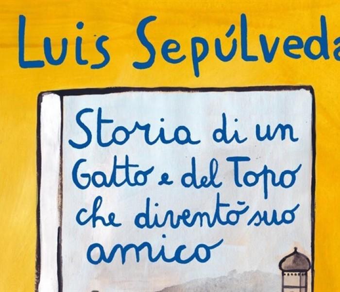 Luis Sepúlveda: Storia di un gatto e del topo che diventò suo amico