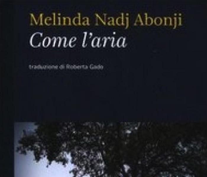 Come l'aria. Melinda Nadj Abonji