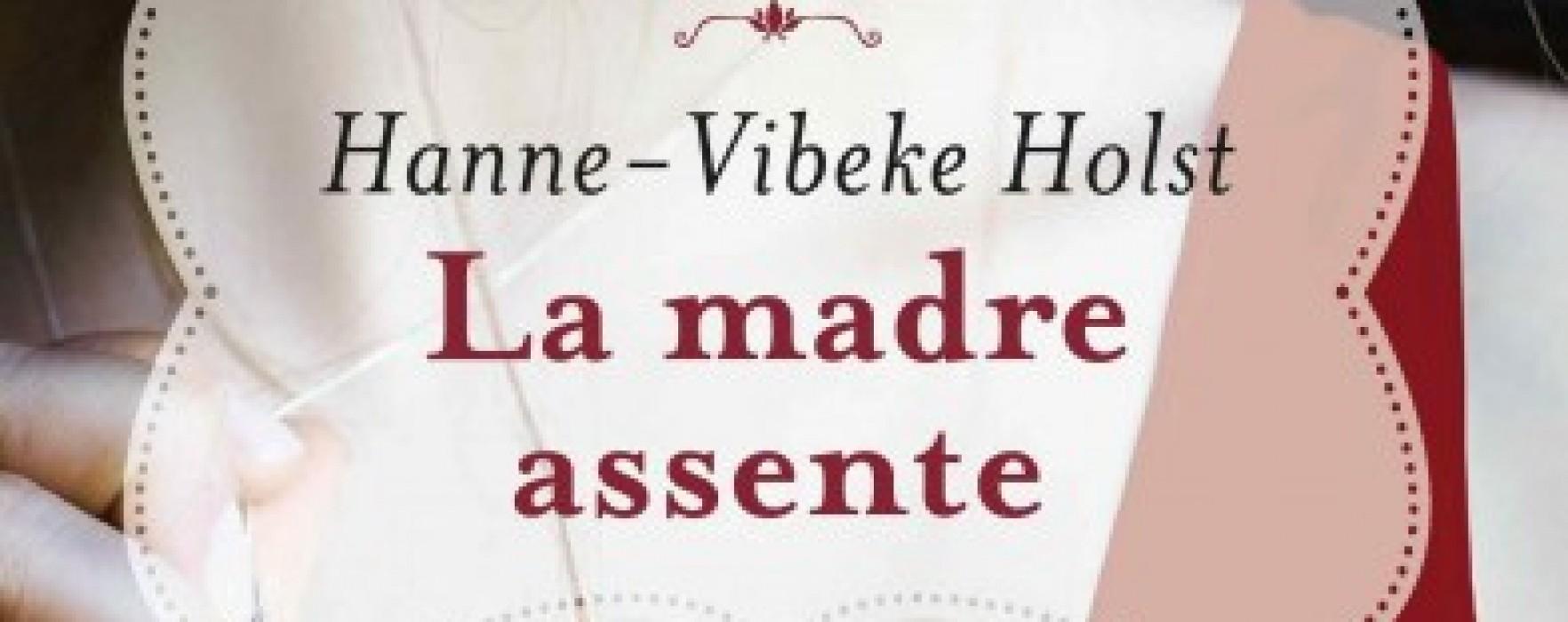 La madre assente di Hanne-Vibeke Holst