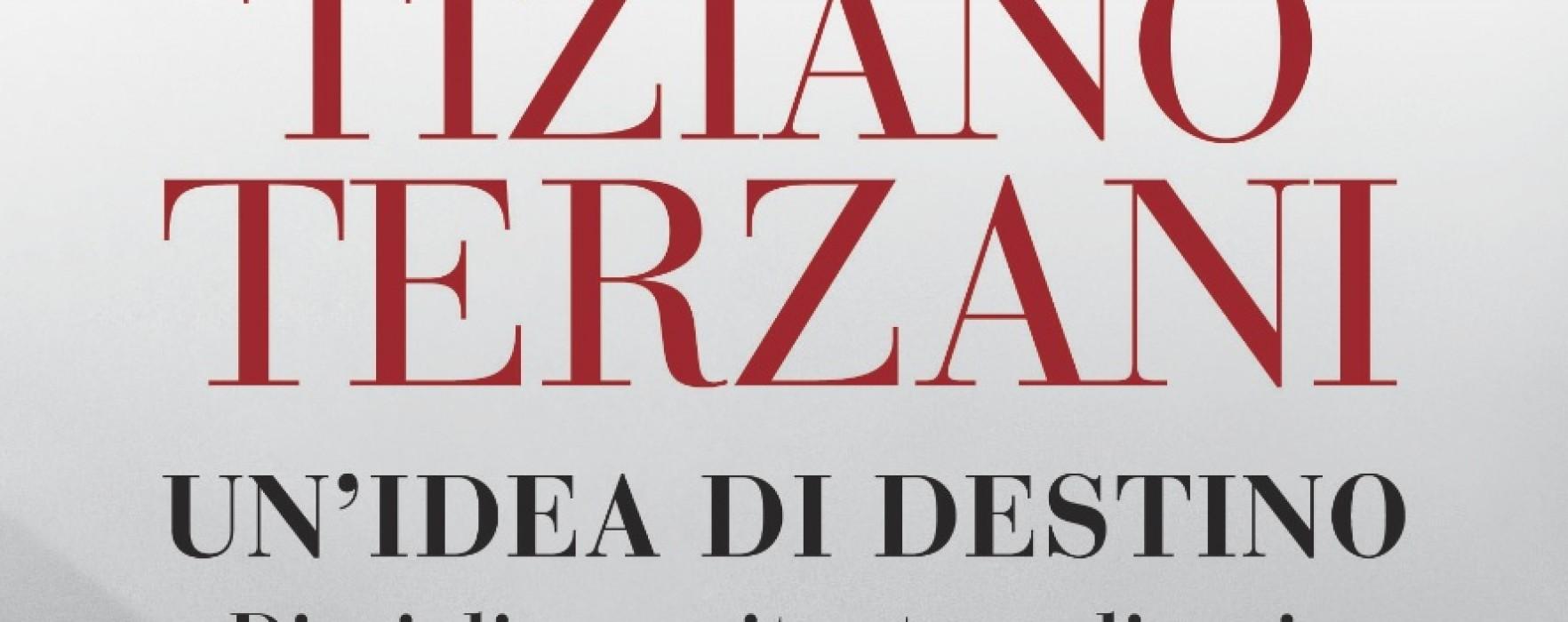 Un'idea di destino – diari di una vita straordinaria. Tiziano Terzani