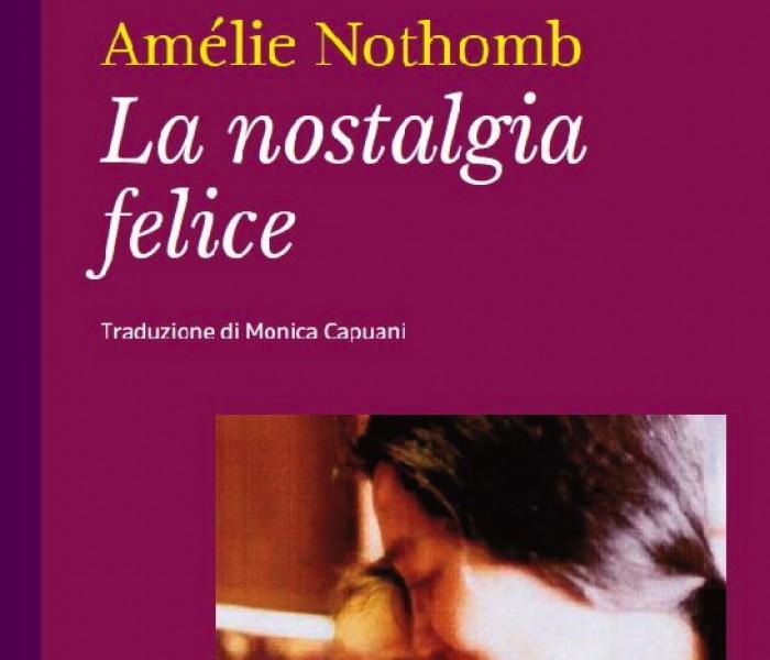 La nostalgia felice. Amélie Nothomb