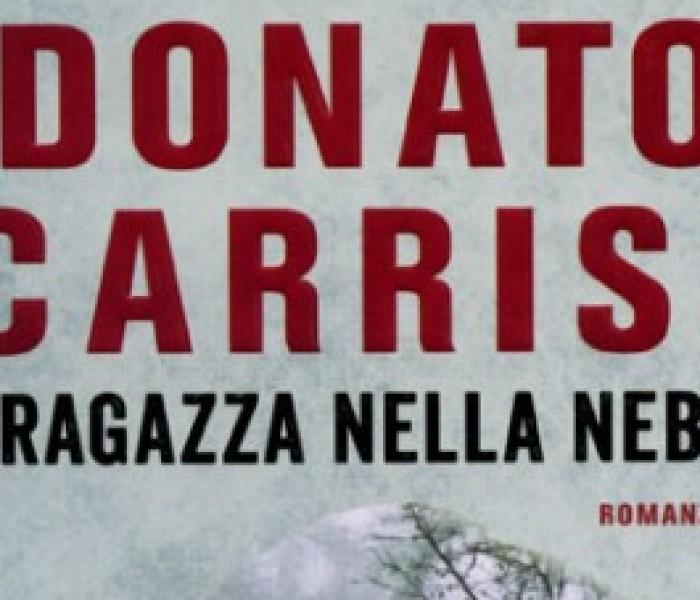"""""""La ragazza nella nebbia"""" di Donato Carrisi. Un thriller inquietante con i media sotto tiro."""