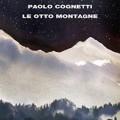 """""""Le otto montagne"""" di Paolo Cognetti che hanno incantato i giudici del Premio Strega"""